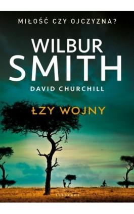 Łzy wojny - Wilbur Smith - Ebook - 978-83-8125-985-9