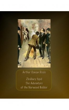 Złośliwy figiel. The Adventure of the Norwood Builder - Arthur Conan Doyle - Ebook - 978-83-7950-605-7