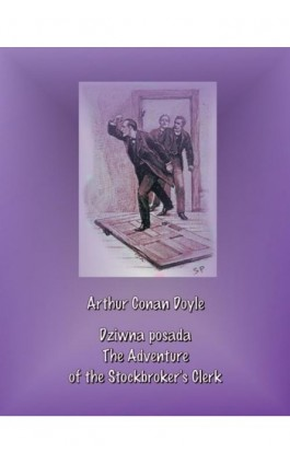 Dziwna posada. The Adventure of the Stockbroker's Clerk - Arthur Conan Doyle - Ebook - 978-83-7950-612-5