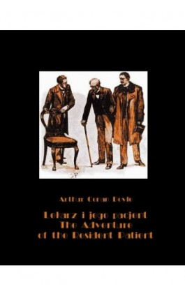 Lekarz i jego pacjent. The Adventure of the Resident Patient - Arthur Conan Doyle - Ebook - 978-83-7950-627-9