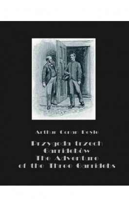 Przygoda trzech Garridebów. The Adventure of the Three Garridebs - Arthur Conan Doyle - Ebook - 978-83-7950-623-1