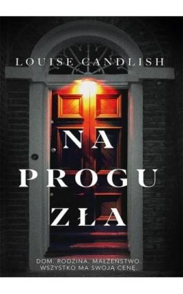 Na progu zła - Louise Candlish - Ebook - 978-83-287-1367-3