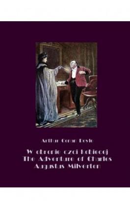 W obronie czci kobiecej. The Adventure of Charles Augustus Milverton - Arthur Conan Doyle - Ebook - 978-83-7950-633-0