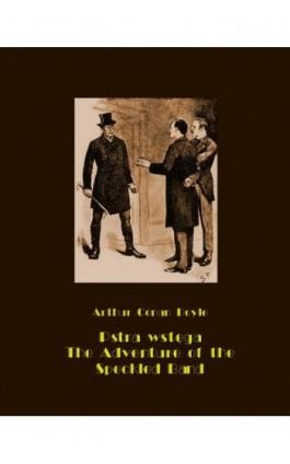 Pstra wstęga. The Adventure of the Speckled Band - Arthur Conan Doyle - Ebook - 978-83-7950-614-9