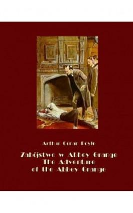 Zabójstwo w Abbey Grange. The Adventure of the Abbey Grange - Arthur Conan Doyle - Ebook - 978-83-7950-634-7