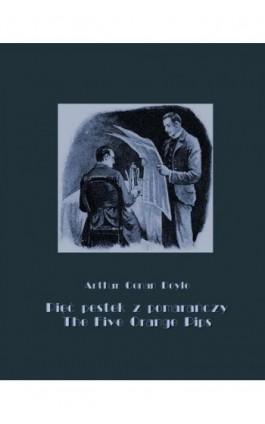 Pięć pestek z pomarańczy. The Five Orange Pips - Arthur Conan Doyle - Ebook - 978-83-7950-621-7