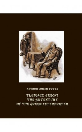 Tłumacz grecki. The Adventure of the Greek Interpreter - Arthur Conan Doyle - Ebook - 978-83-7950-631-6