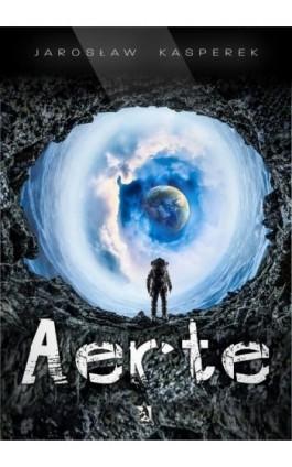 Aerte - Jarosław Kasperek - Ebook - 978-83-8119-308-5