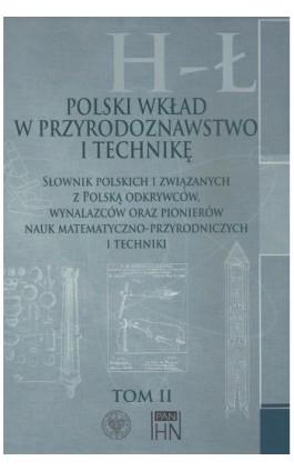 Polski wkład w przyrodoznawstwo i technikę. Tom 2 H-Ł - Bolesław Orłowski - Ebook - 978-83-7545-568-7