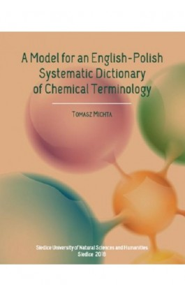 A Model for an English-Polish Systematic Dictionary of Chemical Technology - Tomasz Michta - Ebook - 978-83-7051-927-8