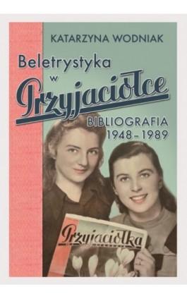 """Beletrystyka w """"Przyjaciółce'' - Katarzyna Wodniak - Ebook - 978-83-8018-202-8"""