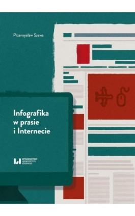 Infografika w prasie i Internecie - Przemysław Szews - Ebook - 978-83-8142-738-8