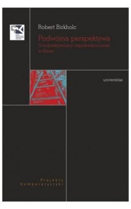 Podwójna perspektywa - Robert Birkholc - Ebook - 978-83-242-2979-6