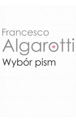 Wybór pism - Francesco Algarotti - Ebook - 978-83-235-4039-7