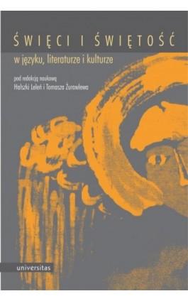 Święci i świętość w języku, literaturze i kulturze - Halszka Leleń - Ebook - 978-83-242-2928-4