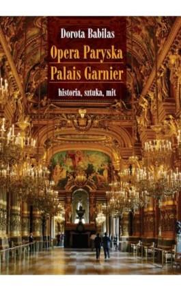 Opera Paryska Palais Garnier - Dorota Babilas - Ebook - 978-83-235-3181-4