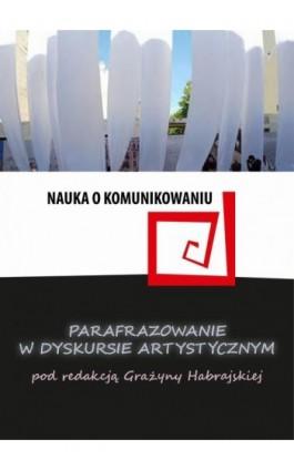 Parafrazowanie w dyskursie artystycznym - Ebook - 978-83-65237-64-4