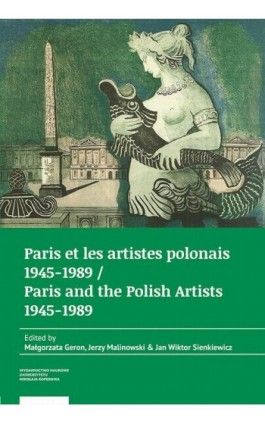 Paris et les artistes polonais 1945–1989 / Paris and the Polish artists 1945–1989 - Ebook - 978-83-231-3853-2