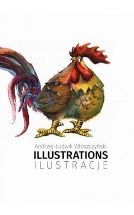 Illustrations/Ilustracje - Andrzej-Ludwik Włoszczyński - Ebook - 978-83-8166-016-7