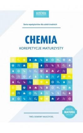 Chemia. Korepetycje maturzysty - Maria Urbańczyk - Ebook - 978-83-7892-269-8