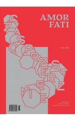 Amor Fati 1(9)/2018 – Czasoprzestrzenie - Ebook