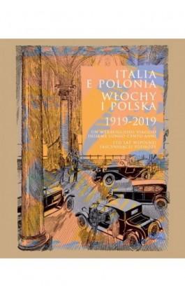 Italia e Polonia (1919-2019) / Włochy i Polska (1919-2019) - Ebook - 978-83-235-4140-0