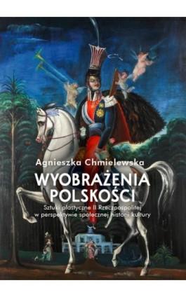 Wyobrażenia polskości - Agnieszka Chmielewska - Ebook - 978-83-235-4101-1