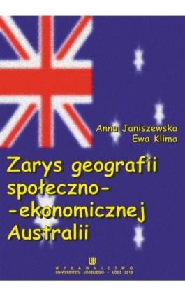 Zarys geografii społeczno-ekonomicznej Australii - Anna Janiszewska - Ebook - 978-83-7525-357-3