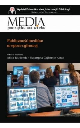 Publiczność mediów w epoce cyfrowej - Alicja Jaskiernia - Ebook - 978-83-7545-751-3