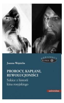 Prorocy, kapłani, rewolucjoniści. - Joanna Wojnicka - Ebook - 978-83-242-6421-6