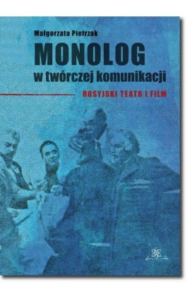 Monolog w twórczej komunikacji - Małgorzata Pietrzak - Ebook - 978-83-7798-387-4