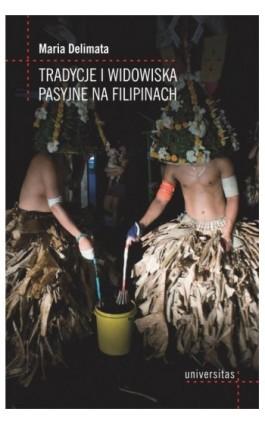 Tradycje i widowiska pasyjne na Filipinach - Maria Delimata - Ebook - 978-83-242-2983-3