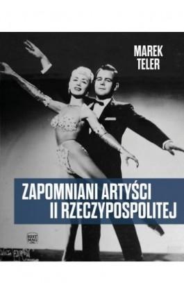 Zapomniani artyści II Rzeczypospolitej - Marek Teler - Ebook - 978-83-65156-30-3