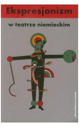 Ekspresjonizm w teatrze niemieckim - Opracowanie zbiorowe - Ebook - 978-83-7453-356-0