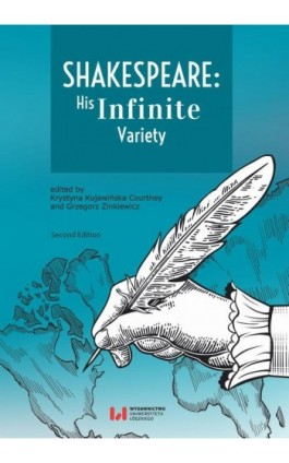 Shakespeare: His Infinite Variety. Celebrating the 400th Anniversary of His Death - Ebook - 978-83-8142-428-8