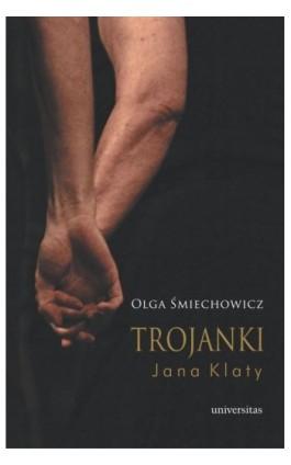 Trojanki Jana Klaty - Olga Śmiechowicz - Ebook - 978-83-242-6405-6