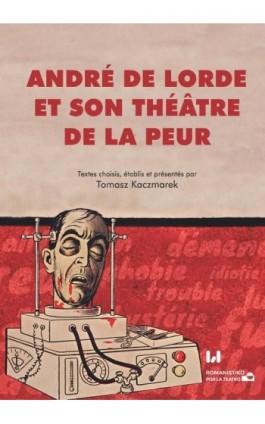 André de Lorde et son théâtre de la peur - Ebook - 978-83-8142-643-5