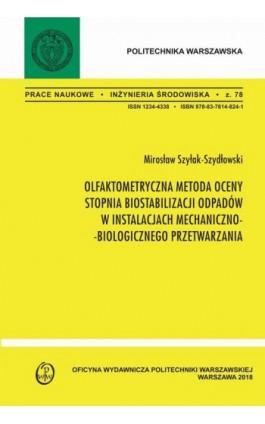 Olfaktometryczna metoda oceny stopnia biostabilizacji w instalacjach mechaniczno-biologicznego przetwarzania - Mirosław Szyłak-Szydłowski - Ebook - 978-83-7814-957-6