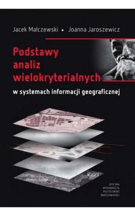 Podstawy analiz wielokryterialnych w systemach informacji geograficznej - Jacek Malczewski - Ebook - 978-83-7814-947-7