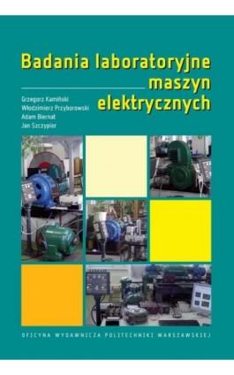 Badania laboratoryjne maszyn elektrycznych - Adam Biernat - Ebook - 978-83-7814-951-4