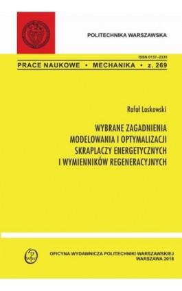 Wybrane zagadnienia modelowa i optymalizacji skraplaczy energetycznych i wymienników regeneracyjnych - Rafał Laskowski - Ebook - 978-83-7814-986-6