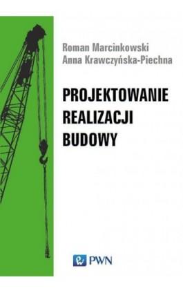 Projektowanie realizacji budowy - Roman Marcinkowski - Ebook - 978-83-01-20698-7