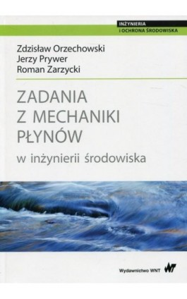 Zadania z mechaniki płynów w inżynierii środowiska - Roman Zarzycki - Ebook - 978-83-01-19847-3