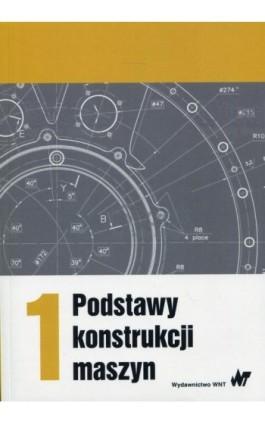 Podstawy konstrukcji maszyn Tom 1 - Ebook - 978-83-01-19117-7