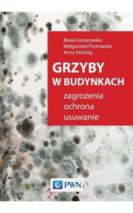 Grzyby w budynkach - Beata Gutarowska - Ebook - 978-83-01-20760-1