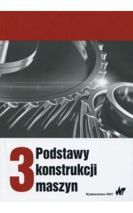 Podstawy konstrukcji maszyn Tom 3 - Ebook - 978-83-011-9119-1