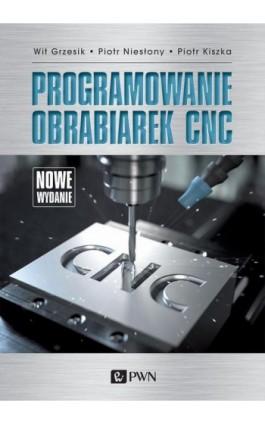 Programowanie obrabiarek CNC - Wit Grzesik - Ebook - 978-83-01-20974-2