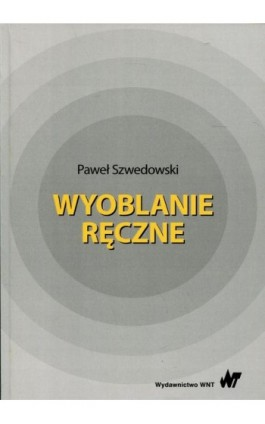 Wyoblanie ręczne - Paweł Szwedowski - Ebook - 978-83-01-19816-9