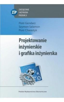 Projektowanie inżynierskie i grafika inżynierska - Piotr Gendarz - Ebook - 978-83-208-2398-1