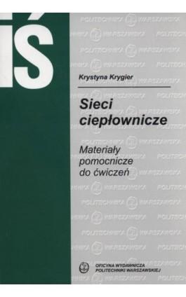 Sieci ciepłownicze. Materiały pomocnicze do ćwiczeń - Krystyna Krygier - Ebook - 978-83-815-6044-3